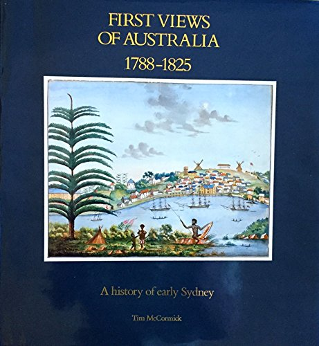 9780908197675: First views of Australia, 1788-1825: A history of early Sydney