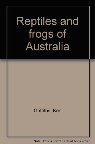 Repitles and Frogs of Australia