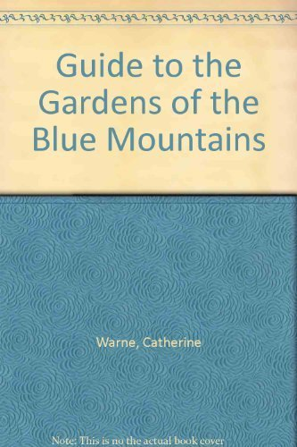 Guide to the Gardens of the Blue Mountains.