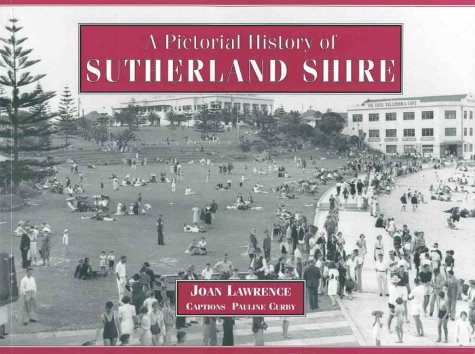 9780908272525: A Pictorial History of Sutherland Shire