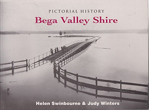 Pictorial History Bega Valley Shire: Swinbourne, Helen and