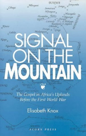 9780908284061: Signal on the mountain: The Gospel in Africa's uplands before the First World War