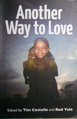 9780908284825: Another Way to Love: Christian Social Reform and Global Poverty