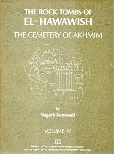 The Rock Tombs of El-Hawawish: Cemetery of Akhmin v. 4: Naguib Kanawati