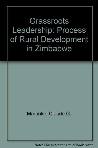 Grassroots Leadership: Process of Rural Development in: Mararike, Claude G.
