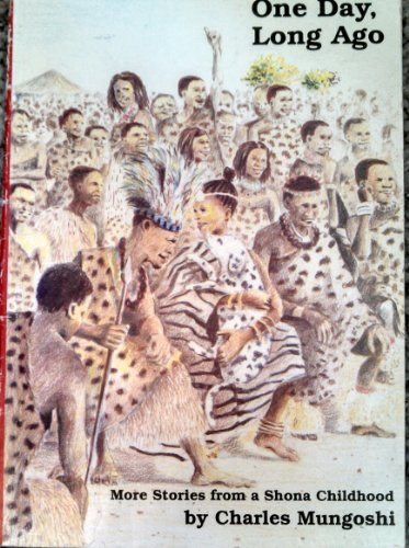 One Day, Long Ago: More Stories from a Shona Childhood (0908311303) by Charles Mungoshi