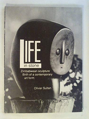 Life in Stone: Zimbabwean Sculpture - Birth of a Contemporary Art Form: Sultan, Olivier