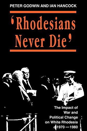 9780908311828: Rhodesians Never Die (State and Democracy Series)