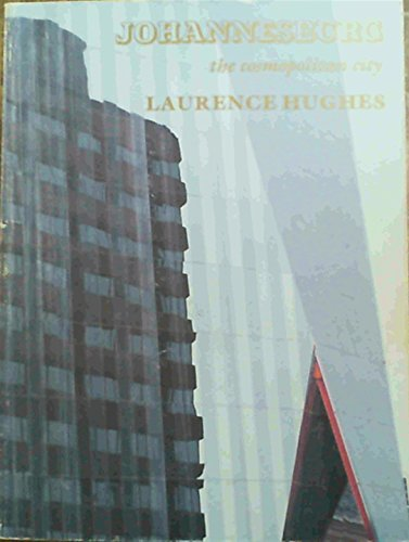 Johannesburg, the Cosmopolitan City: Hughes, Laurence