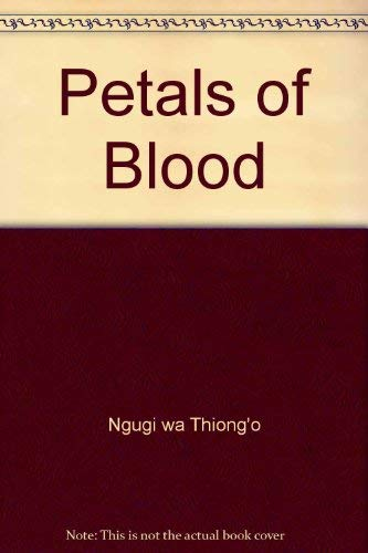 Petals of Blood (0908396856) by Ngugi wa Thiong'o