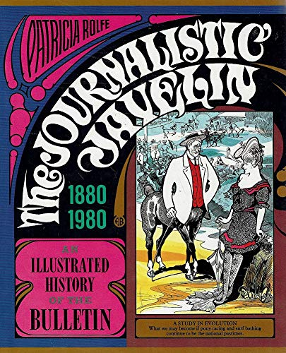 The journalistic javelin: An illustrated history of: Rolfe, Patricia