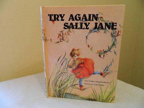 try again sally jane: Mary Diestel-Feddersen