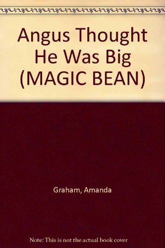 9780908507757: Literacy Magic Bean Infant Fiction, Angus Thought He Was Big Pupil Book (single)