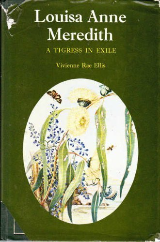 9780908528011: Louisa Anne Meredith, a tigress in exile