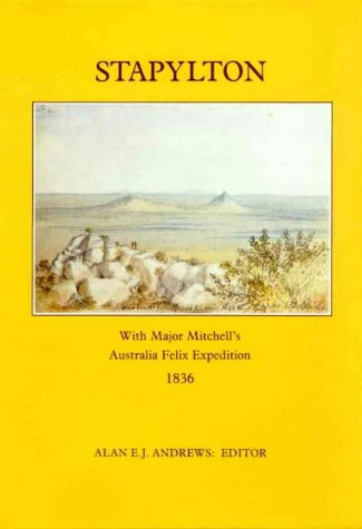 9780908528141: Stapylton: With Major Mitchell's Australia Felix Expedition, 1836