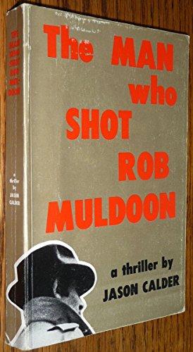 The Man Who Shot Rob Muldoon: Calder, Jason