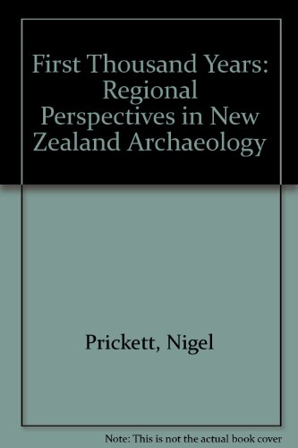 THE FIRST THOUSAND YEARS, Regional Perspectives in New Zealand Archaeology