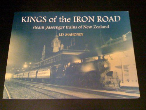 9780908564903: Kings of the Iron Road (Kings of the Iron Road: Steam passenger trains of New...