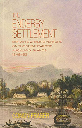 9780908569595: The Enderby Settlement: Britain's Whaling Venture on the Subantarctic Auckland Islands 1849–52 (Te Whenua Series)