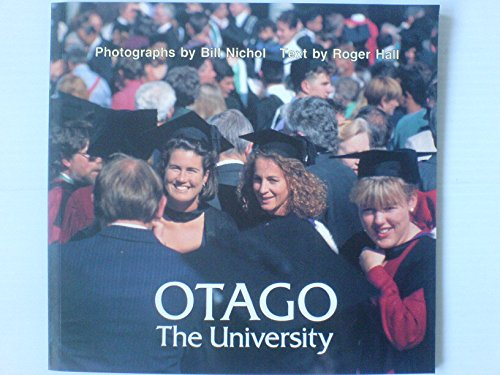 Otago the University (9780908569854) by Bill Nichol; Roger Hall