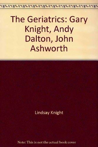 9780908570041: The Geriatrics: Knight, Dalton, Ashworth