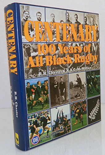 9780908570751: Centenary, 100 years of All Black rugby