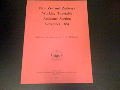 9780908573394: New Zealand Railways Working Timetable, Auckland Section, 1884: Historical Reprint