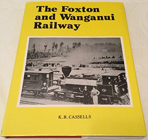 The Foxton and Wanganui railway: Cassells,K R.