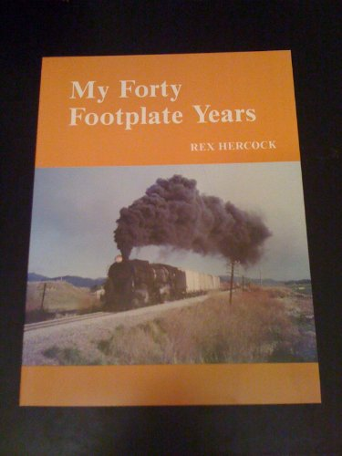 My forty footplate years 1943 -1983. A: Hercock,Rex.