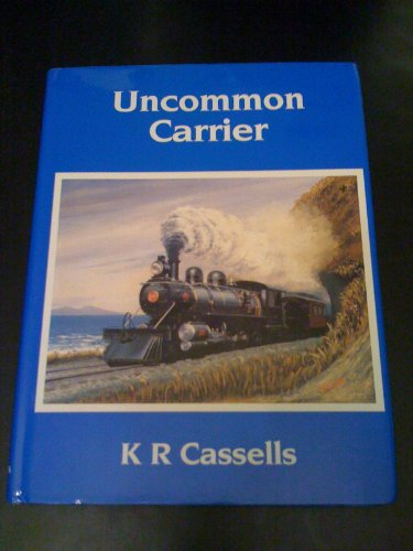 UNCOMMON CARRIERTHE HISTORY OF THE WELLINGTON &: Cassells, K. R.