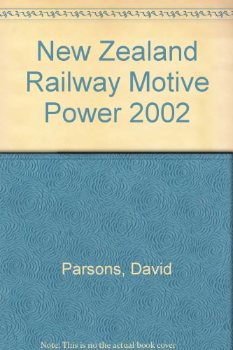 New Zealand Railway Motive Power 2002 (Paperback): David Parsons