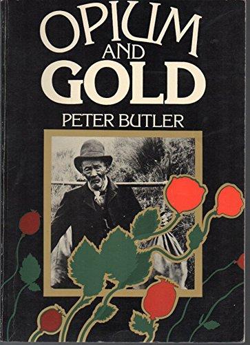 Opium and gold: Butler, Peter Scott