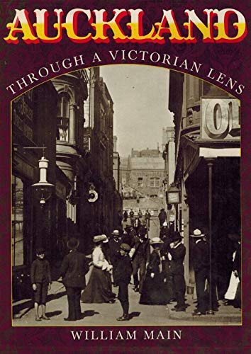 Auckland Through a Victorian Lens: Bill Main