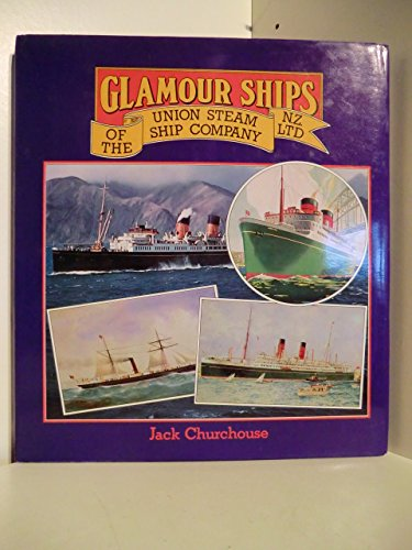 The Union Steam Ship Company: Steam Ships (SCARCE HARDBACK FIRST EDITION, FIRST PRINTING SIGNED B...
