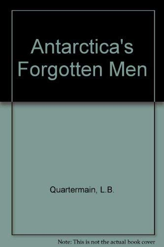 Antarctica's forgotten men