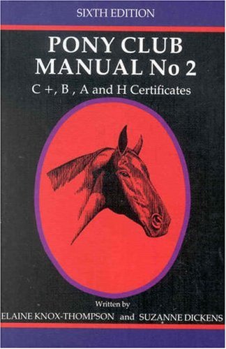 9780908596225: New Zealand Pony Club Manual: C+, B, A and H Certificates No. 2