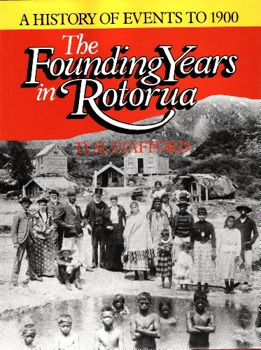 9780908596256: The founding years in Rotorua: A history of events to 1900