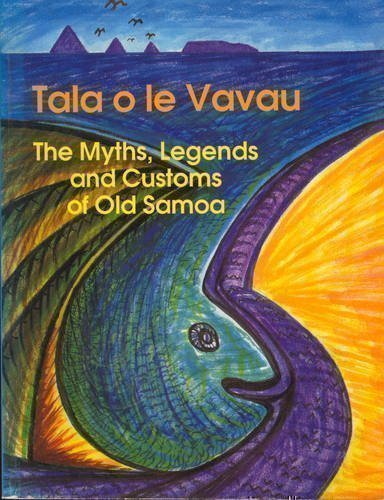 9780908597031: Tala O Le Vavau: The Myths, Legends, and Customs of Old Samoa
