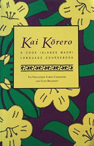 Kai Korero: A Cook Islands Maori Coursebook: Korero, Kai