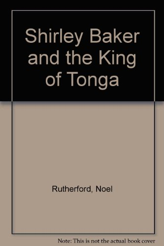 Shirley Baker and the King of Tonga: Noel Rutherford