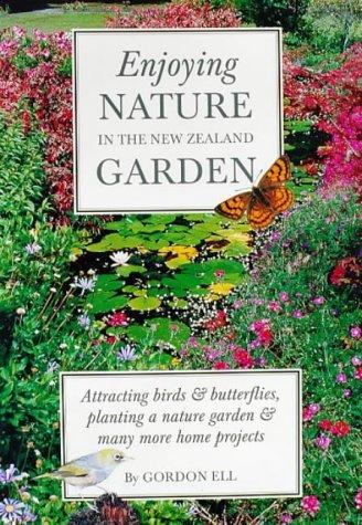 Enjoying Nature in the New Zealand Garden: Gordon Ell