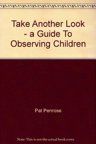9780908609215: Take Another Look - A Guide to Observing Children