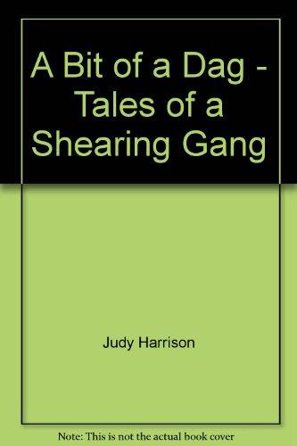 9780908610297: A Bit of a Dag - Tales of a Shearing Gang