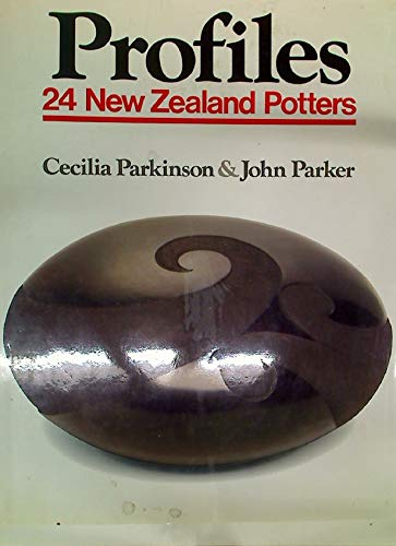 Profiles: 24 New Zealand Potters (0908610793) by Parkinson, Cecelia; Parker, John
