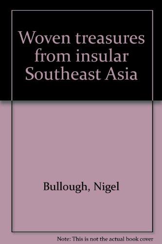 Woven treasures from insular Southeast Asia: Bullough, Nigel