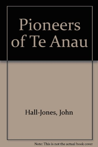Pioneers of Te Anau