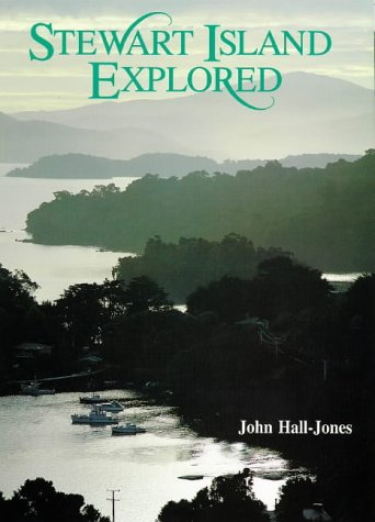 Stewart Island Explored: John Hall-Jones