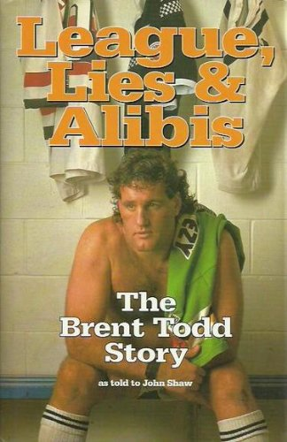 9780908630493: League, lies & alibis: The Brent Todd story