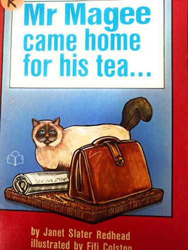 Mr Magee Came Home for His Tea.: Janet Slater Redhead