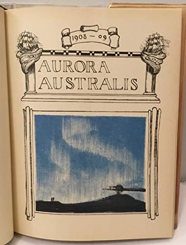 Aurora Australis: E. H. Shackleton